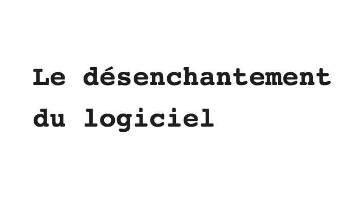 https://blog.romainfallet.fr/images/desenchantement-logiciel.png